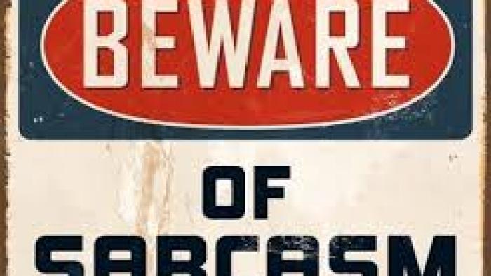 beware of sarcasm sign
